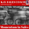 How to Take Advantage of Momentum in Sales
