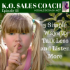 3 Simple Ways to Talk Less and Listen More