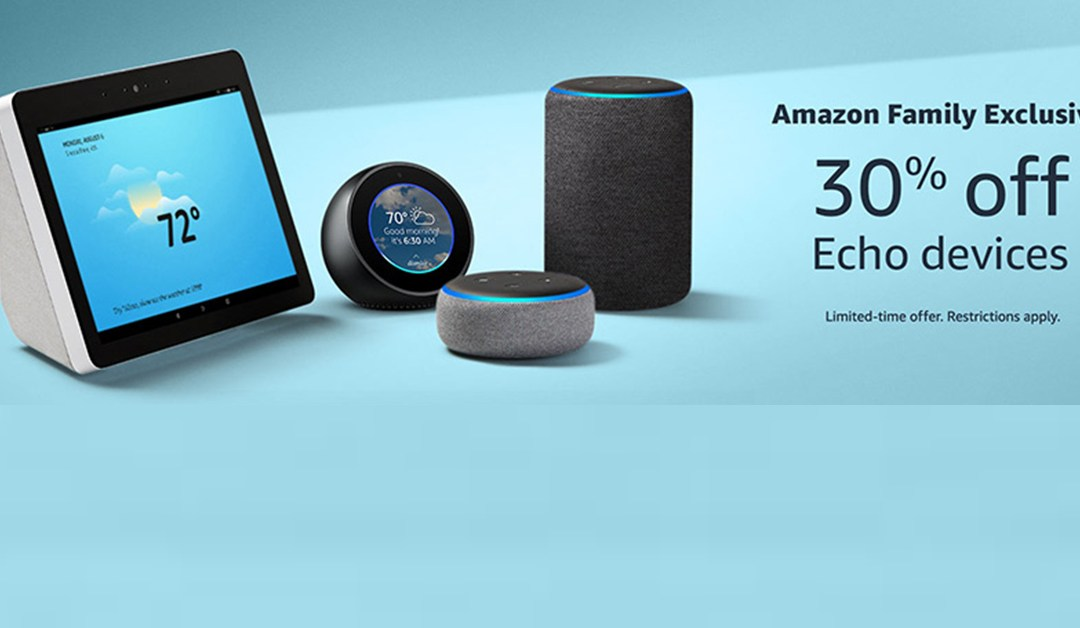 Amazon Family Exclusive: 30% OFF Echo devices