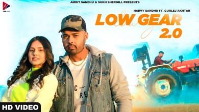 Photo of Harvy Sandhu & Gurlej Akhtar – Low Gear 2.0 Lyrics