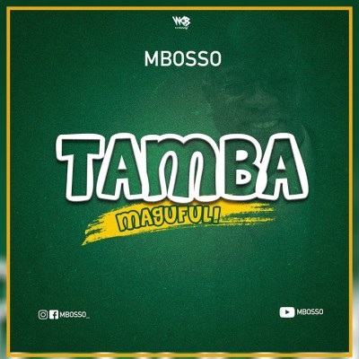 Mbosso - Tamba Magufuli Lyrics