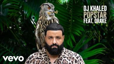 Photo of DJ Khaled Ft Drake – POPSTAR Lyrics