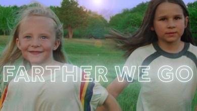 Photo of Walk Off The Earth – Farther We Go lyrics