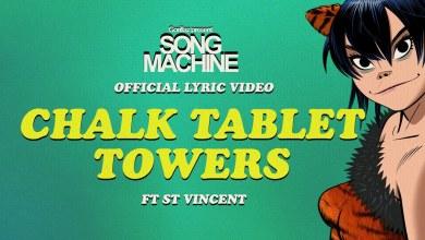 Gorillaz Ft St. Vincent – Chalk Tablet Towers lyrics