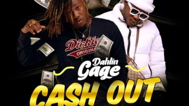 Photo of Dahlin Gage – Cash Out Ft Medikal