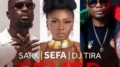 Sefa - Fever Ft Sarkodie & DJ Tira