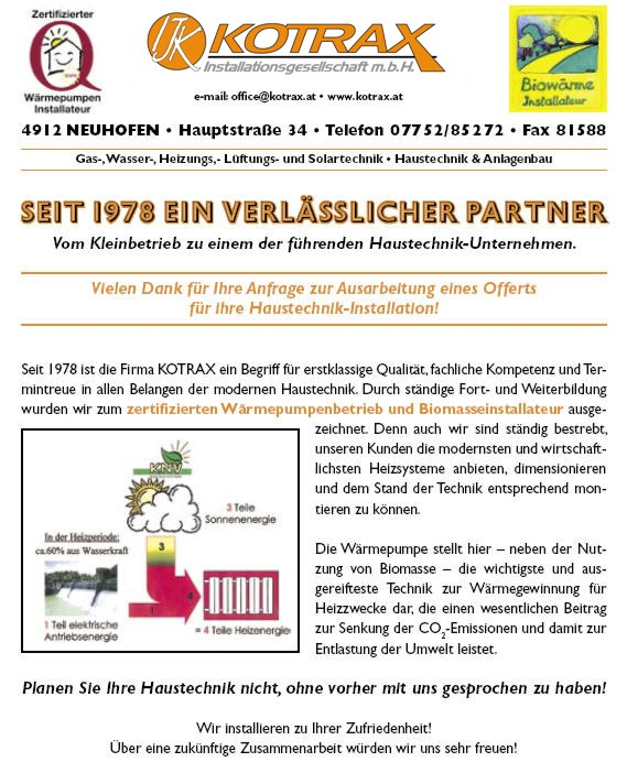 Seit 1978 ist die Firma KOTRAX Installationsgesellschaft m.b.H Ihr zuverlässiger Partner im Bereich Gas, Wasser, Heizung, Sanitär und Haustechnik aller Art.iihr Installateur aus Neuhofen bei Ried.