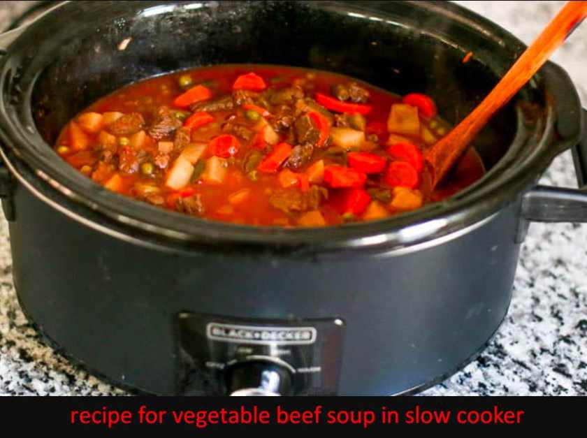 Recipe For Vegetable Beef Soup In Slow Cooker