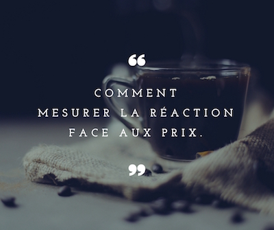 Comment mesurer la réaction face aux prix ?