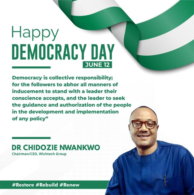 DEMOCRACY DAY: DR. CHIDOZIE NWANKWO SUES FOR PEACE AND PATIENCE.