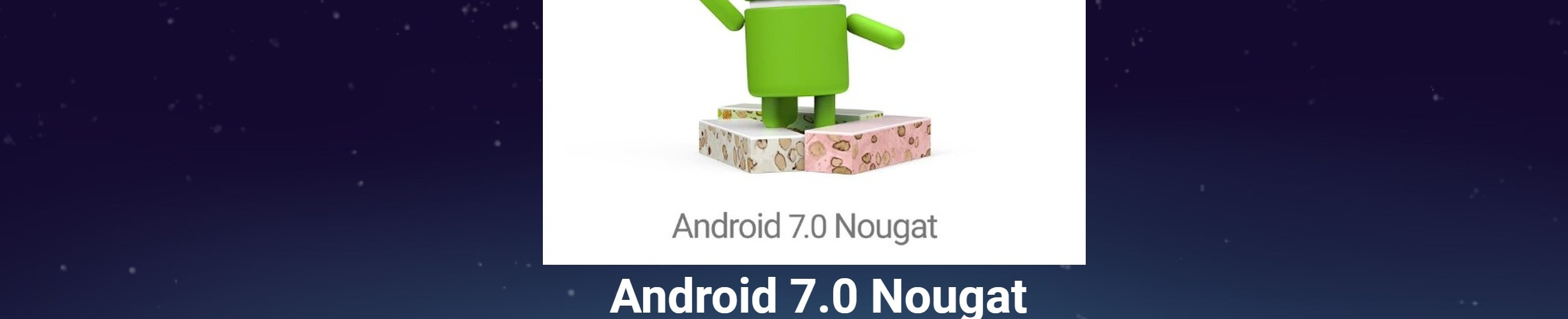 Andriod7-Nougat