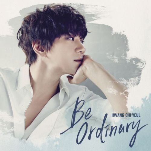 download Hwang Chi Yeul - Be ordinary mp3 for free