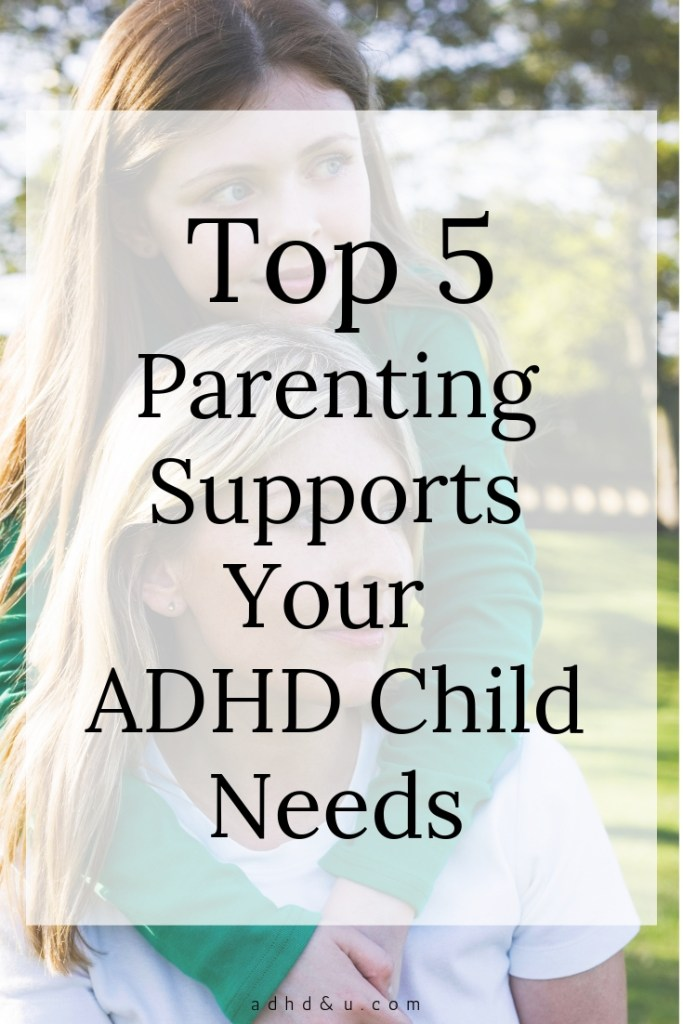 Top 5 Parenting Supports Your ADHD Child Needs