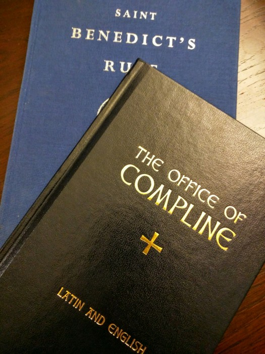 The Rule of St. Benedict & The Office of Compline