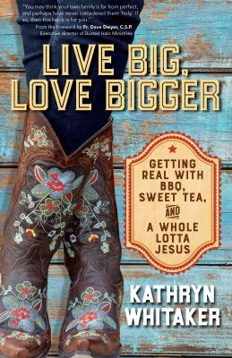 Cover of book, Live Big, Love Bigger