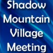 shadow mountain village meeting-150