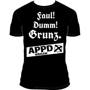 """T-Shirt """"Faul! Dumm! Grunz."""""""