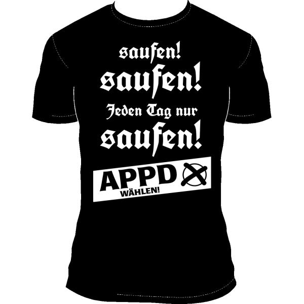 """T-Shirt """"Jeden Tag nur saufen!"""""""