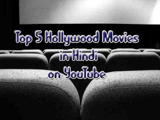 top 5 hollywood movies in hindi dubbed on youtube