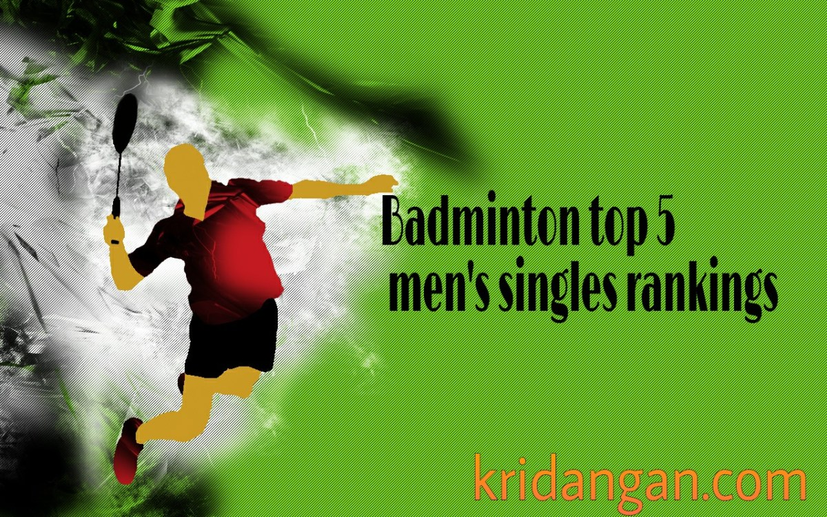 Badminton Top 5 men's singles rankings