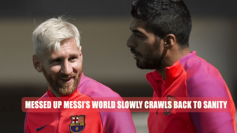 Messed up Messi's World Slowly Crawls Back to Sanity
