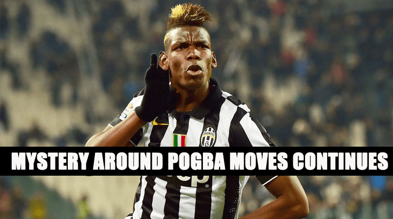 Mystery around Pogba moves Continues