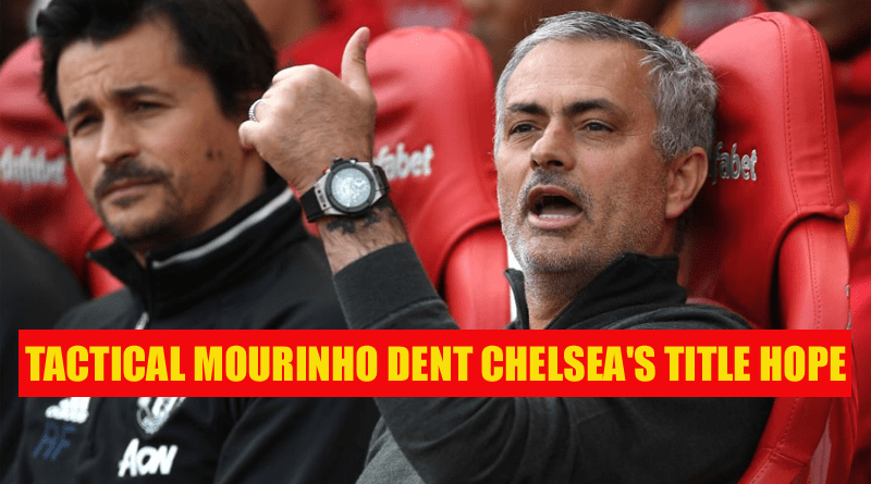 TACTICAL MOURINHO DENT CHELSEA 2017