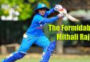 The Formidable Mithali Raj