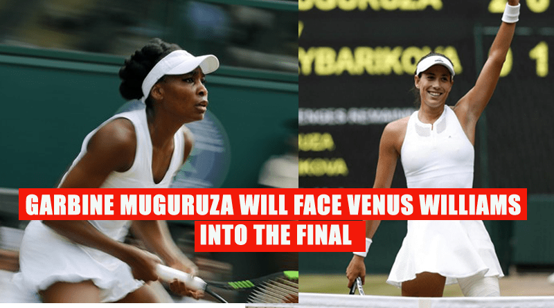 Muguruza will face Venus Williams into the final