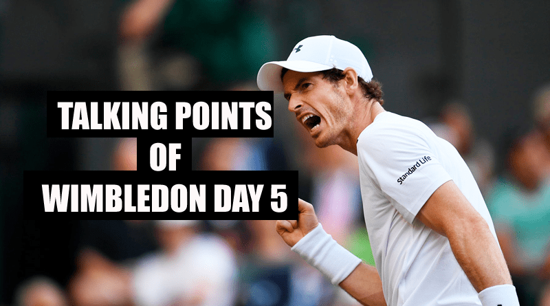 Talking Points Of Wimbledon Day 5
