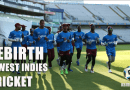 Rebirth of West Indies Cricket