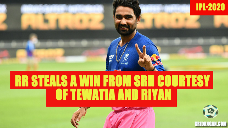 RR steals a win from SRH courtesy of Tewatia and Riyan