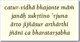 [Bhagavad-gita, 7.16]