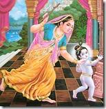 [Yashoda chasing after Krishna]