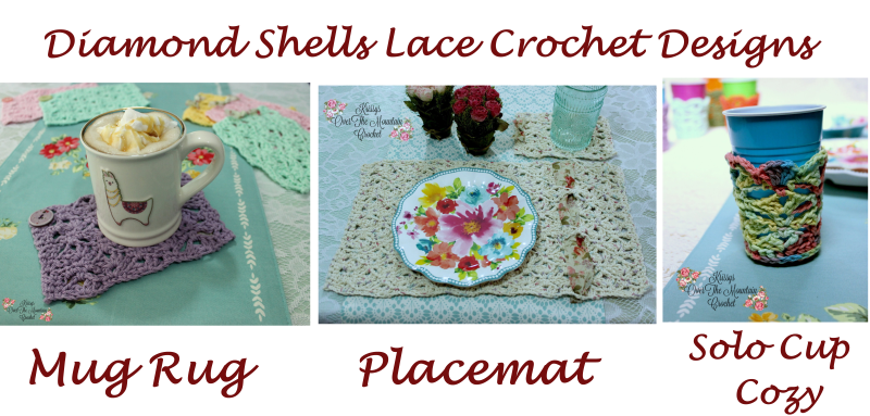 Here are some coordinating diamond shells lace crochet patterns. A mug cozy, Extended Lace Placemat, and the Solo Cup Cozy.