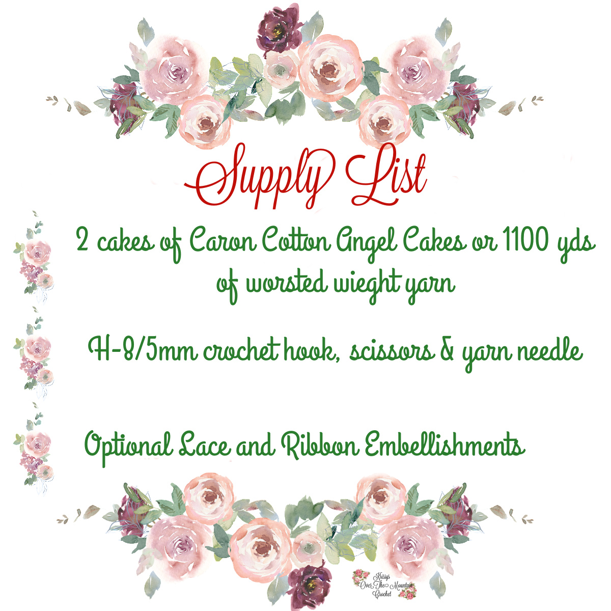 Supply List, 2 cakes of Caron Cotton Angel Cakes, or 1100 yds of worsted weight yarn, H-8/5.00 mm crochet hook, scissors and yarn needle. Optional lace and ribbon embellishments.
