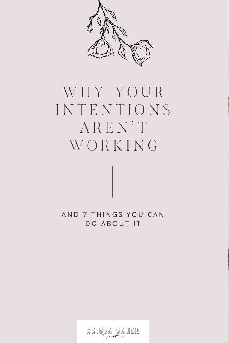 intentions aren't working