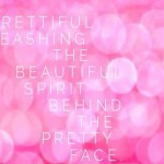 Prettiful- Unleashing the Beautiful Spirit Trapped Behind Your Pretty Face