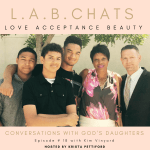 L.A.B. Chat #18 with Kim Vinyard – Beauty for Ashes, A Me Too Story Filled with Grace and Glory