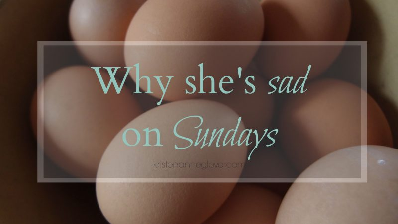 Why She's Sad on Sundays