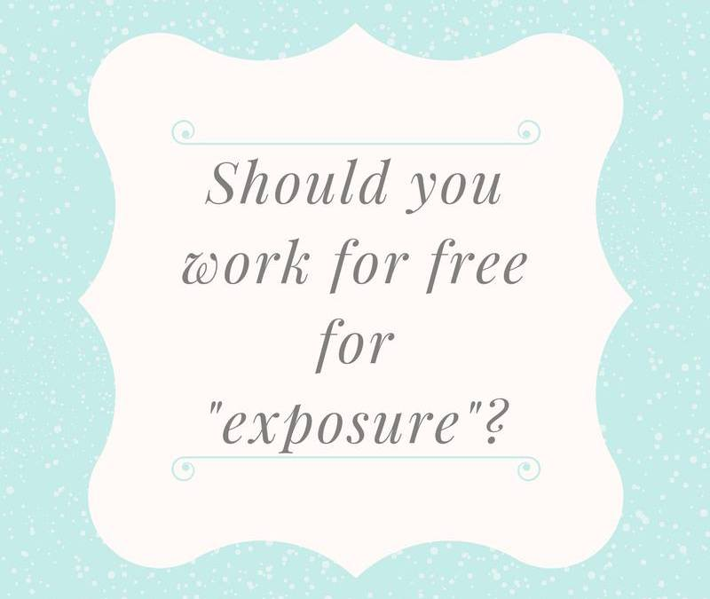 Should I work for free for exposure?