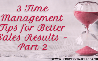 Time Management for Better Sales Results – Part 2