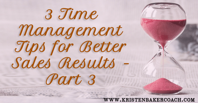 Time Management for Better Sales Results – Part 3