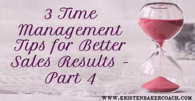 Time Management for Better Sales Results – Part 4