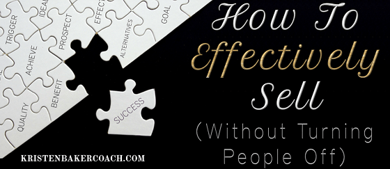 How to Effectively Sell (Without Turning People Off)