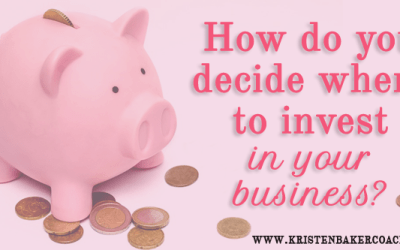 How do you decide where to invest in your business?