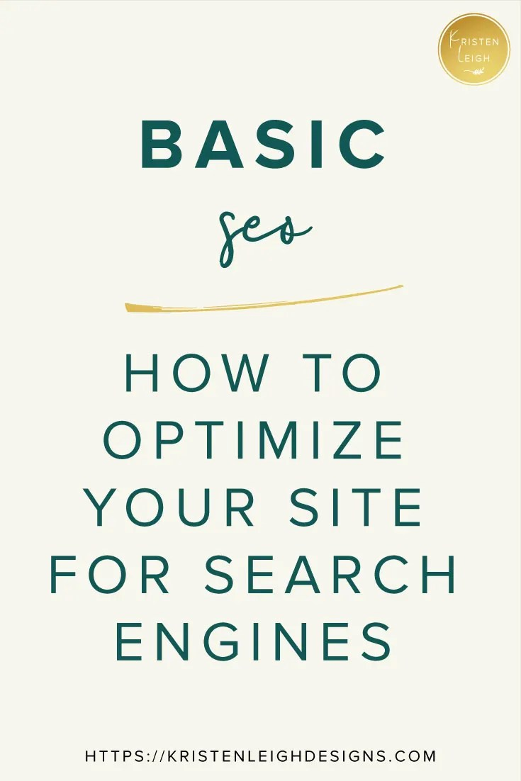 Kristen Leigh | Web Design Studio | Basic SEO, How to Optimize Your Site for Search Engines