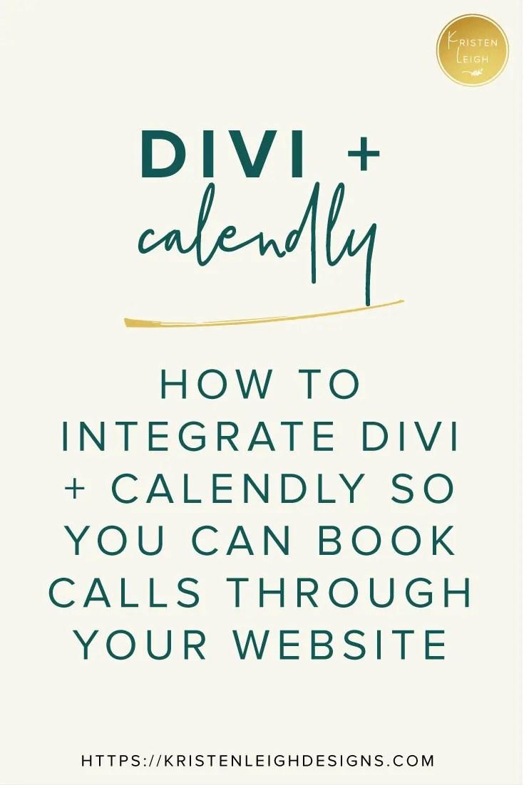 Kristen Leigh | Web Design Studio | How to Integrate Divi and Calendly so You Can Book Calls Through Your Website