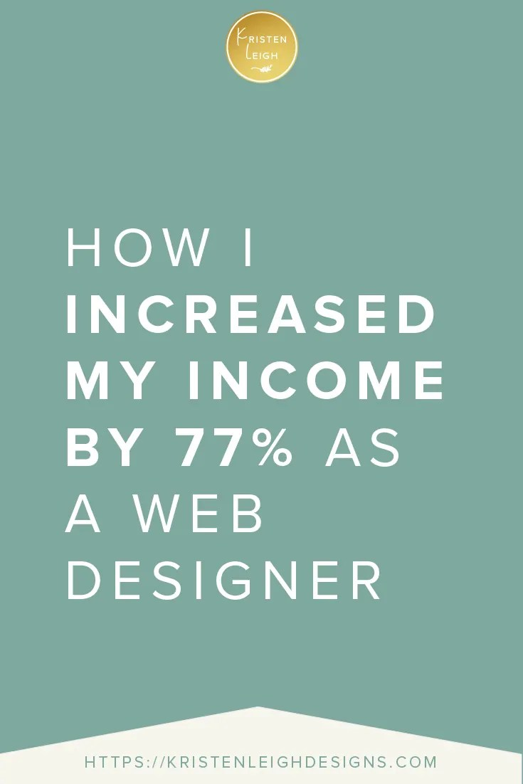 Kristen Leigh | WordPress Web Design Studio | How I Increased My Income By 77% as a Web Designer