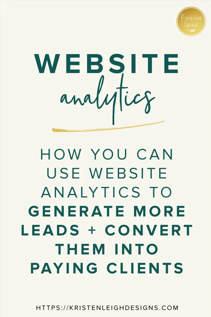 Kristen Leigh | Web Design Studio | January 2019 Monthly Review of My Web Design Studio | How You Can Use Website Analytics to Generate More Leads and Convert Them Into Paying Clients